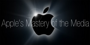 APPLE-MASTERY-OF-THE-MEDIA